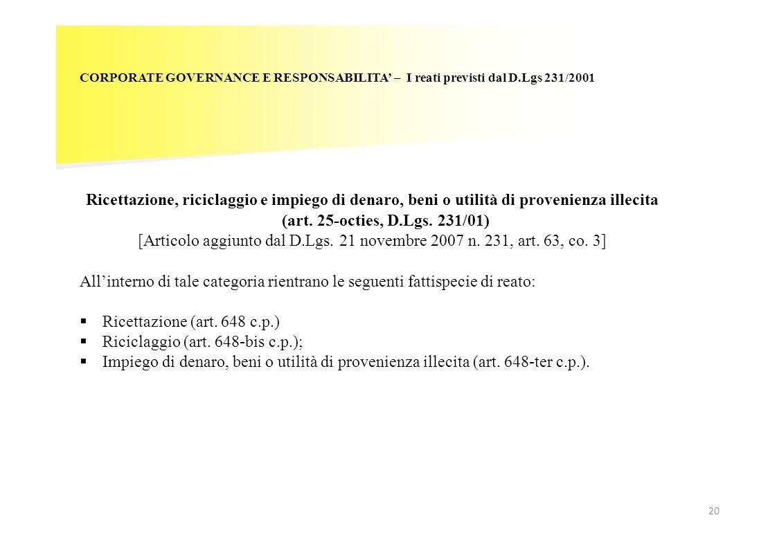[Articolo aggiunto dal D.Lgs. 21 novembre 2007 n. 231, art. 63, co. 3]